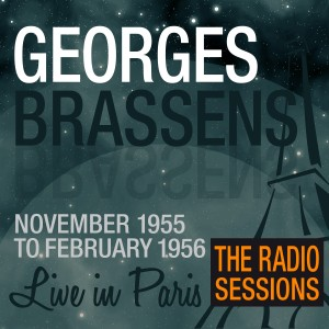 2-GEORGES BRASSENS RADIO SESSIONS (1955-1956)
